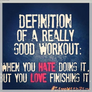 Definition of a really good workout