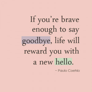 If You're Brave Enough To Say Good Bye