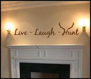 Live Laugh Hunt Quote, Wall Art, Wall Decal, Vinyl Decal, Vinyl Wall ...