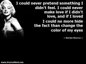 ... change the color of my eyes - Marilyn Monroe Quotes - StatusMind.com