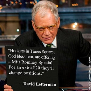 "Hookers in Time Square…"" David Letterman"