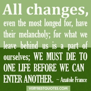 ... -what-we-leave-behind-us-is-a-part-of-ourselves...-Anatole-France.jpg