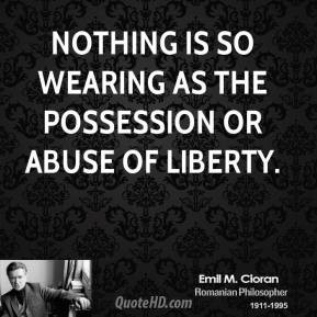 Freedom is a possession of inestimable value.