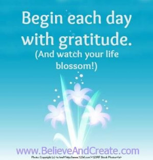 Begin each day with gratitude.