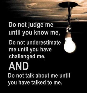 ... challenged me, AND do not talk about me until you have talked to me