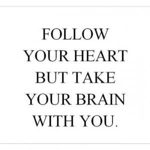 Heart & Brains... Use them both