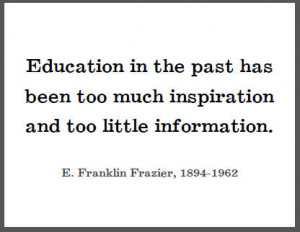 Education in the past has been too much inspiration and too little ...