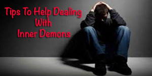 Tips Dealing With Inner Demons