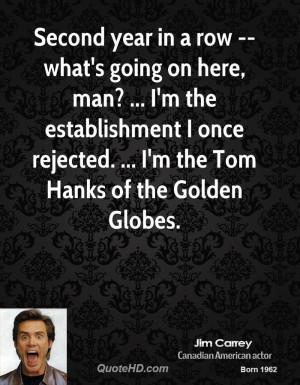... man? ... I'm the establishment I once rejected. ... I'm the Tom Hanks