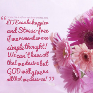 Life Can Be Happier & Stress-free - Inspirational Picture Quotes