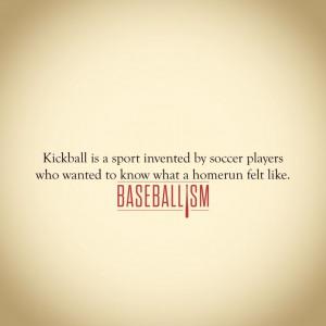 origin of kickball. #AmericasBrand www.baseballism.com Sports Quotes ...