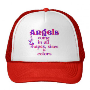 Angels Come In All Shapes, Sizes & Colors Trucker Hats