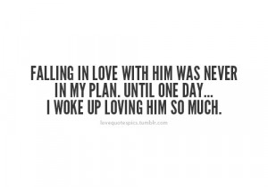 Quotes About Being In Love With Him Tumblr include love quotes him