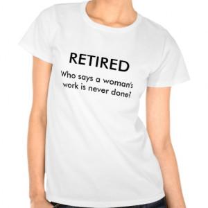 womans_retirement_quote_t_shirt-rbae00db4315b4af9af2b6af9ede71e79 ...