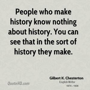 Gilbert K. Chesterton History Quotes