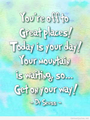 Quote of the day – Dr Seuss – 2014 brainy quotes with celebrities