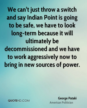We can't just throw a switch and say Indian Point is going to be safe ...
