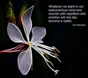 What we plant in our subconscious mind and nourish with repetition and ...