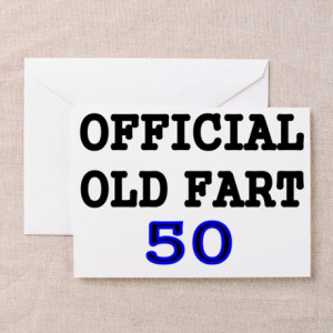 50Th Birthday Gifts > OFFICIAL OLD FART 50 Greeting Card
