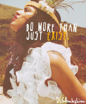 ... just exist, be alive | bohemian gypsy love #inspiration #life #quotes