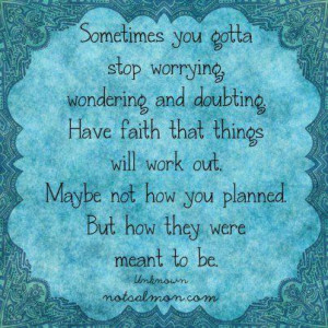 Have Faith That Things Will Work Out: Quote About Have Faith That ...