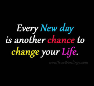 New Day Is Another Chance to Change | Life Saying Quote