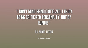 quote-Gil-Scott-Heron-i-dont-mind-being-criticized-i-enjoy-138368_2 ...