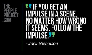 ... . - Jack Nicholson http://thepeopleproject.com/share-a-quote.php