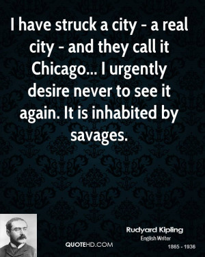 ... urgently desire never to see it again. It is inhabited by savages