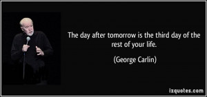 File Name : quote-the-day-after-tomorrow-is-the-third-day-of-the-rest ...