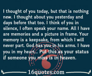 Put this as your status if someone you miss is in heaven.