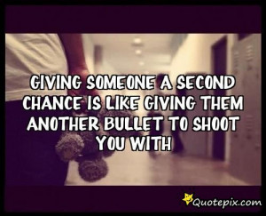 ... Chance Quotes About Relationships Giving someone a second chance
