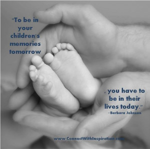 Father's Day Quote, Quote about being in your child's life