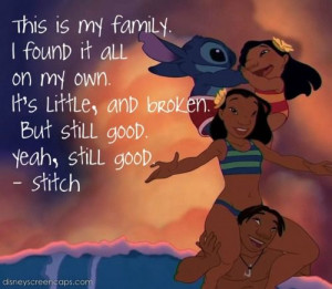lilo and stitch quotes - wouldn't say we're broken but were little and ...