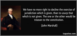 We have no more right to decline the exercise of jurisdiction which is ...