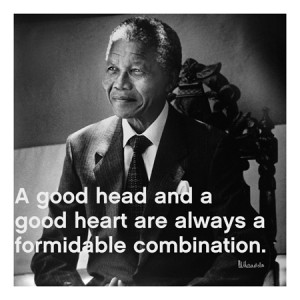 Good Head and a Good Heart – Nelson Mandela