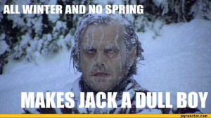 shining,winter,spring,all work and no play,jack nicholson,anon