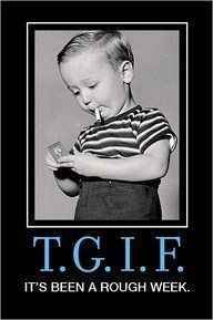 tgif funny sayings - Google Search | Inspiration/ Words