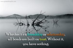 Trust - Relationship - Bonds - Friendship - Best Quotes - Nice Quotes