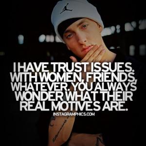 Have Trust Issues Eminem Quote Graphic