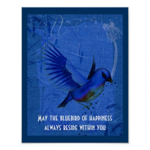 Bluebird Of Happiness Inspirational Quote Print