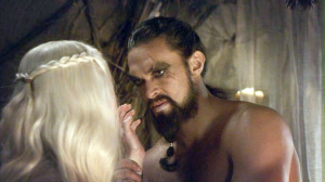 Khal Drogo: You are the moon of my life. That is all I know and all I ...