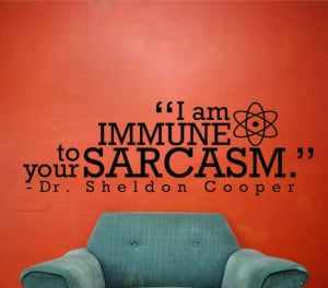 am Immune to your Sarcasm