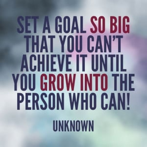 Set a Goal and get it done! =)