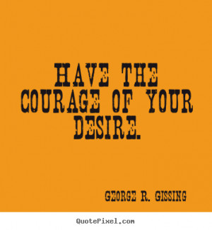 ... george r gissing more success quotes motivational quotes love quotes