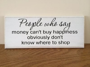 Funny Quote, Money Can't Buy Happiness, Sign, Plaque, 10