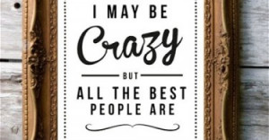 may-be-crazy-funny-quotes-sayings-pictures-375x195.jpg