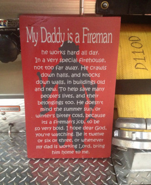 Firefighter sign. My daddy is a fireman.