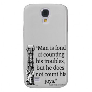 Fyodor Dostoevsky Quote - Joy / Troubles Quotes Galaxy S4 Case