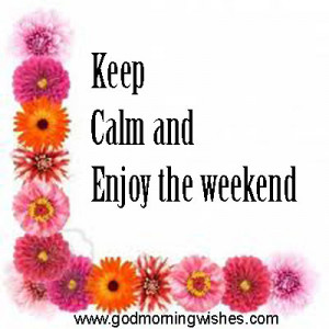 love weekend morning, Happy weekend , Weekend quotes, messages, quotes ...